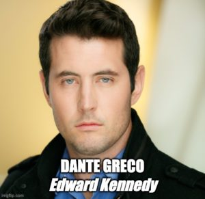 Dante Greco as Edward Kennedy