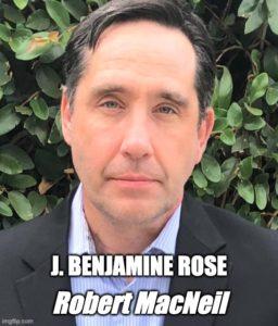 J. Benjamine Rose as Robert MacNeil