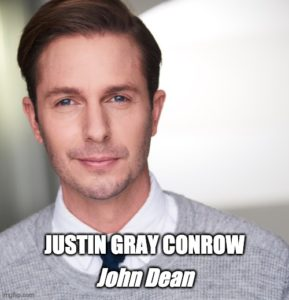 Justin Gray Conrow as John Dean