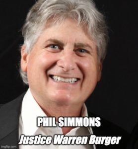 Phil Simmons as Justice Warren Burger